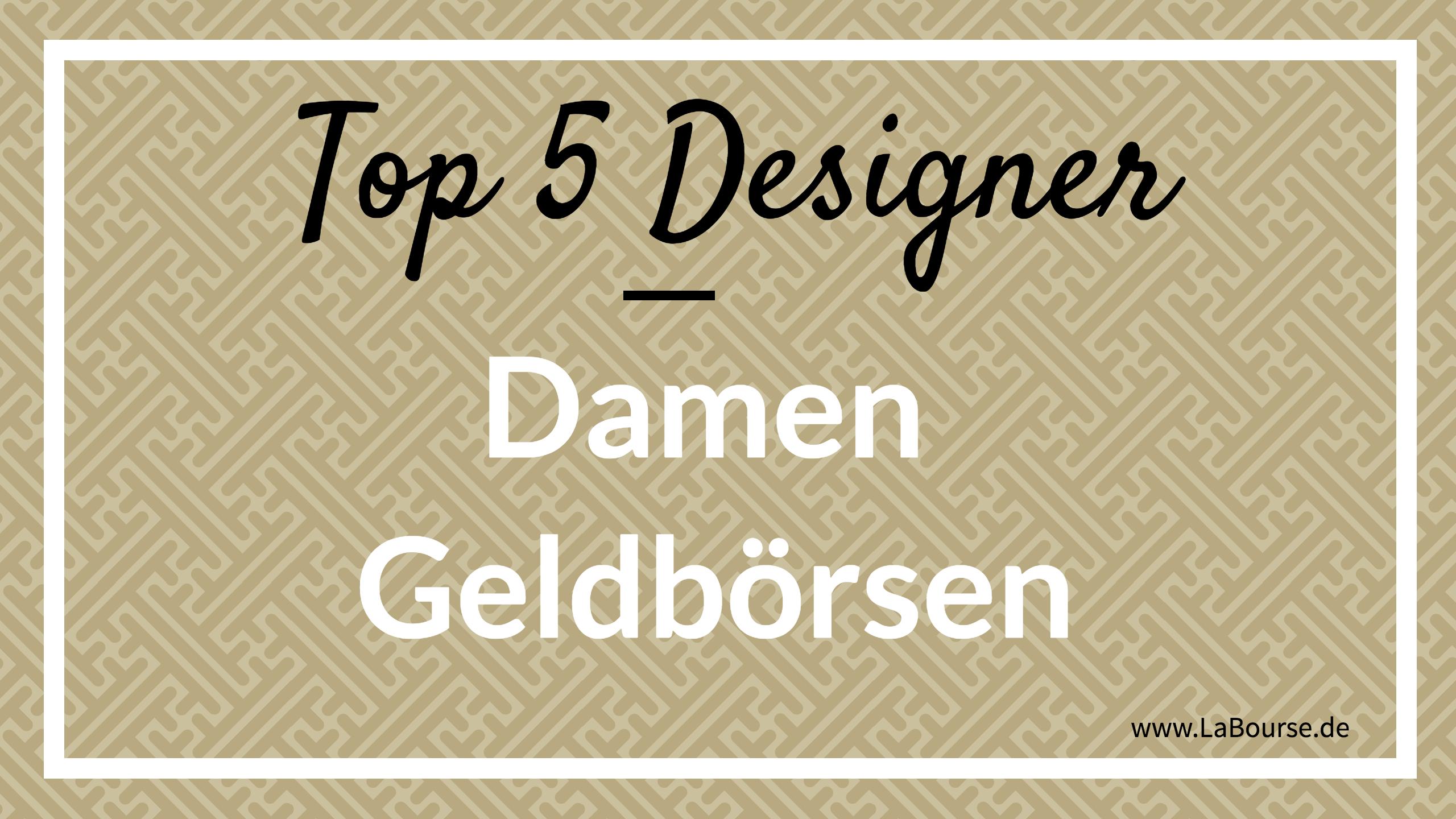 Top 5 Designer Damen Geldbörsen