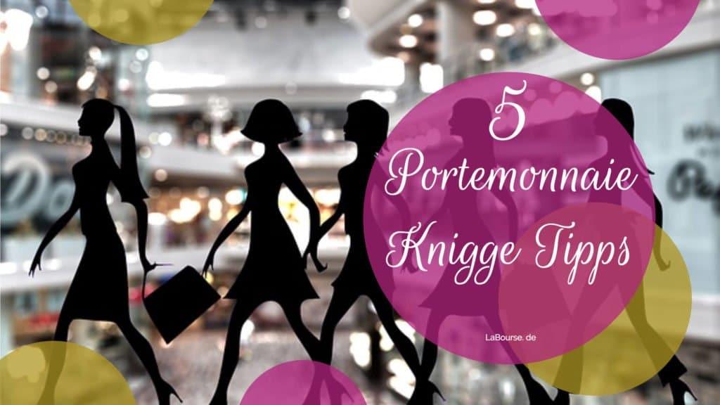 5 Portemonnaie Knigge Tipps