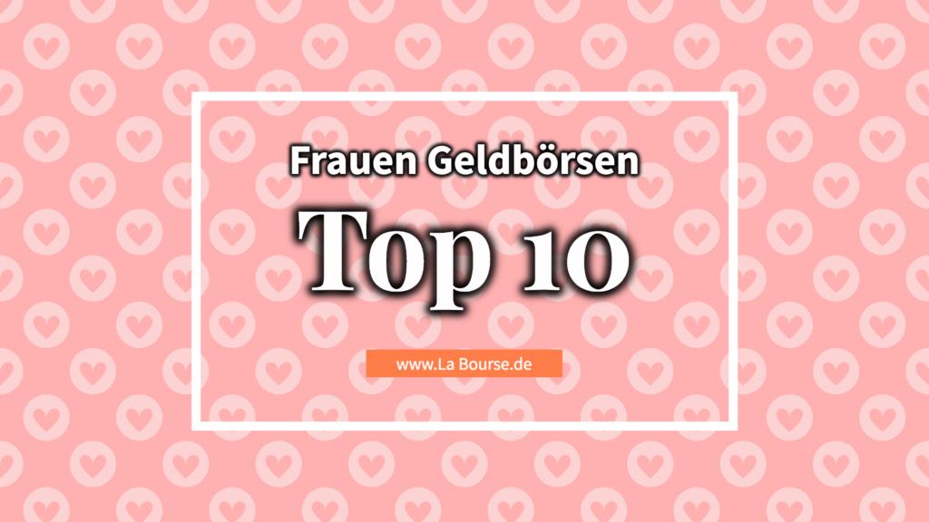 Top 10 Frauen Geldbörsen