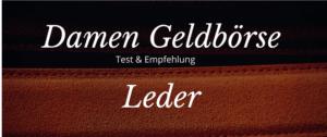 Geldbörse für Damen aus Leder – Empfehlungen & Test 2021