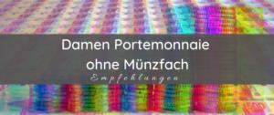 Damen Portemonnaie ohne Münzfach: Empfehlungen & Test 2021
